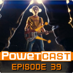 Powetcast 39: vs. the World