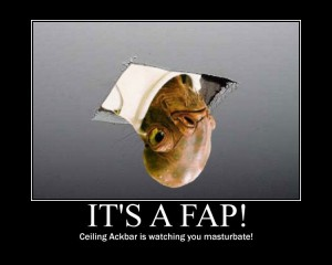 Ackbar: It's a Fap! Ceiling Cat Parody