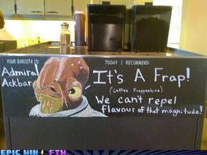 Admiral Ackbar: It's a Frap