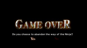 Ninja Gaiden Sigma - Game Over Screen - Do you choose to abandon the way of the ninja?