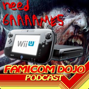 Famicom Dojo Podcast 70: Zombi Wii U