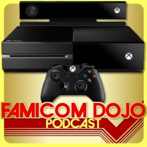 Famicom Dojo Podcast 75: Xbox One