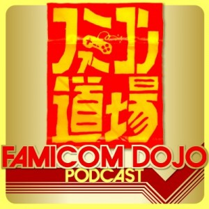 Famicom Dojo Podcast 78: The Secret Origin of Famicom Dojo