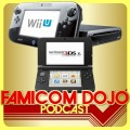 Famicom Dojo Podcast 79: Wii U vs. 3DS