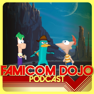 Famicom Dojo Podcast 99: PapaCast and Ferb